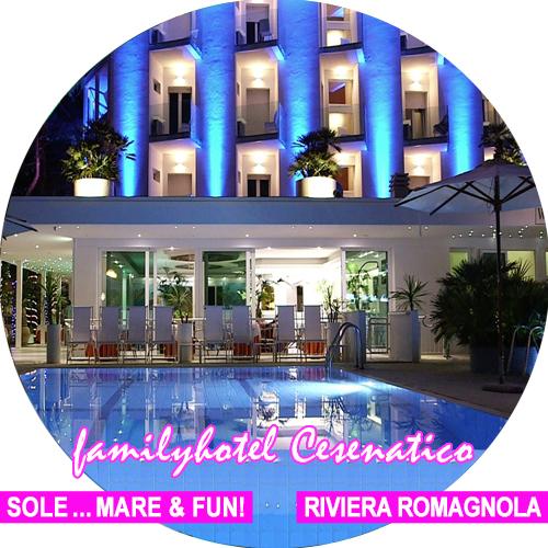 Familyhotel Cesenatico Riviera Romagna - Costa Adriatica